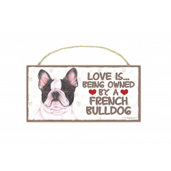 Træ skilte med kæledyr  - Love is being owned by a French Bulldog