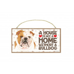 Træ skilte med kæledyr  - A house is not a home without a Bulldog
